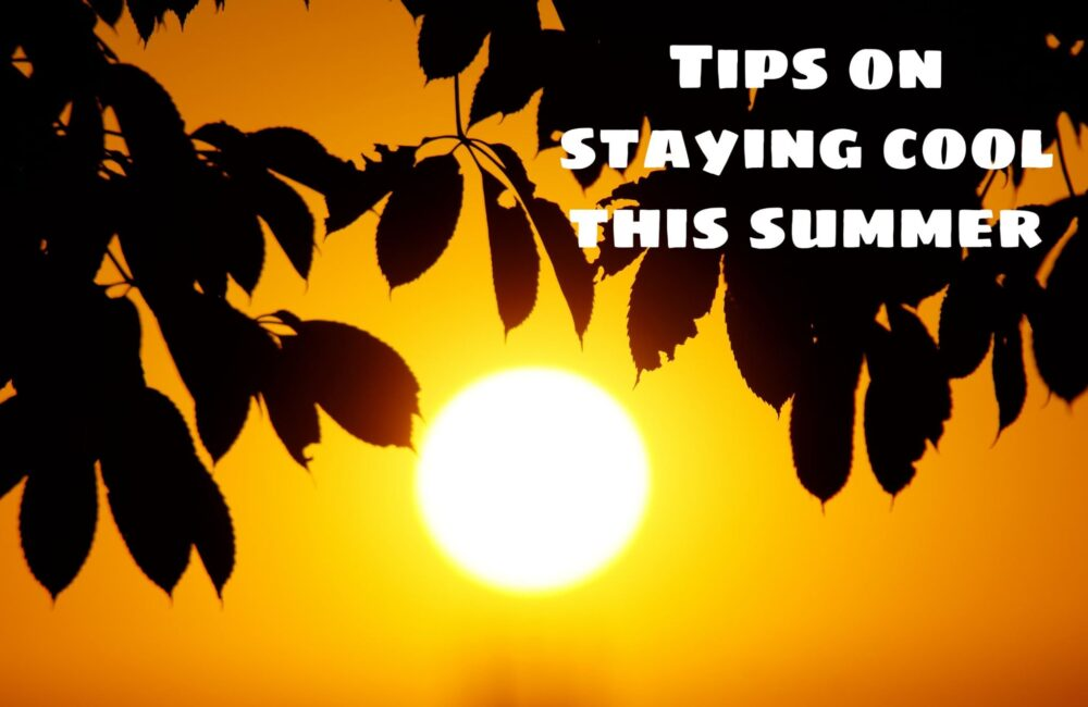 Summer tips on keeping cool